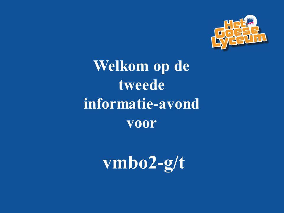 Welkom op de tweede informatie-avond voor vmbo2-g/t