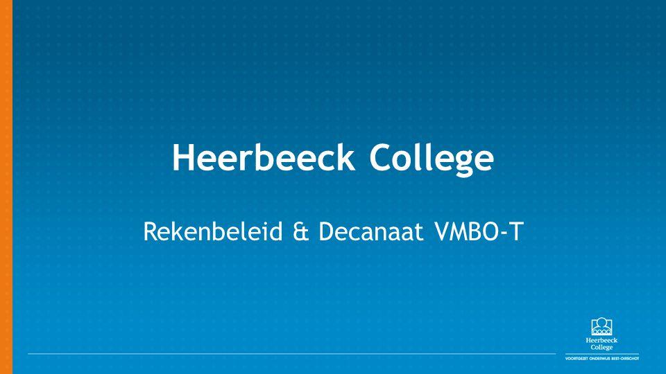 Heerbeeck College Rekenbeleid & Decanaat VMBO-T