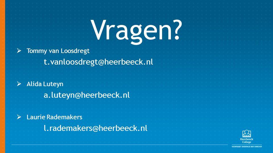 Vragen?  Tommy van Loosdregt t.vanloosdregt@heerbeeck.nl  Alida Luteyn a.luteyn@heerbeeck.nl  Laurie Rademakers l.rademakers@heerbeeck.nl
