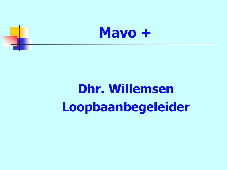 Mavo + Dhr. Willemsen Loopbaanbegeleider