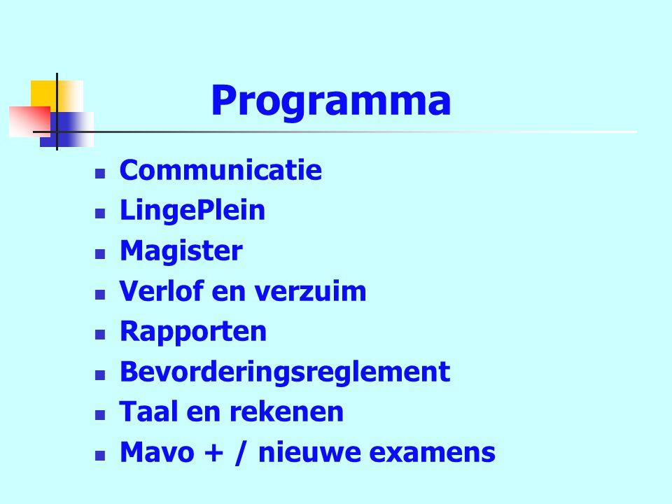 Programma Communicatie LingePlein Magister Verlof en verzuim Rapporten Bevorderingsreglement Taal en rekenen Mavo + / nieuwe examens