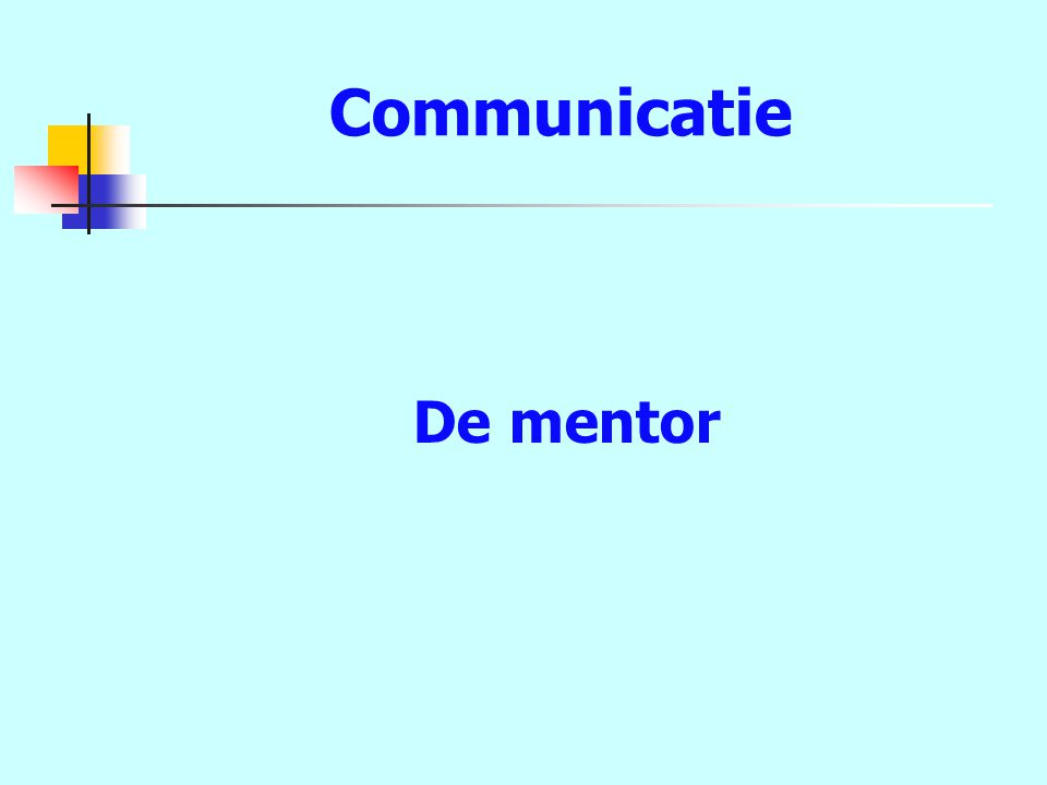 Communicatie De mentor