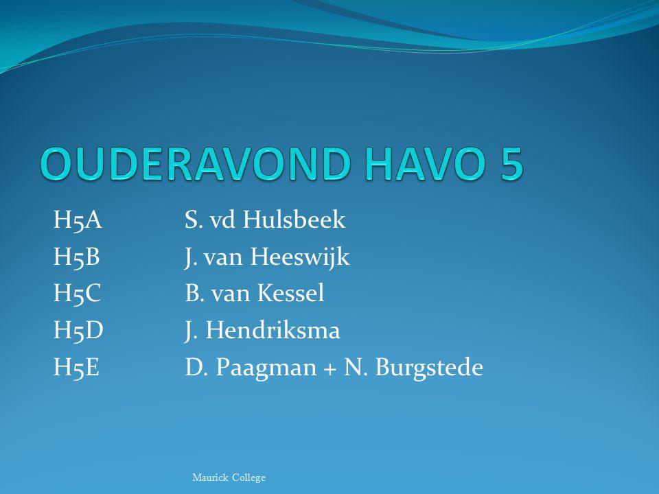 H5AS. vd Hulsbeek H5BJ. van Heeswijk H5CB. van Kessel H5DJ. Hendriksma H5ED. Paagman + N. Burgstede Maurick College