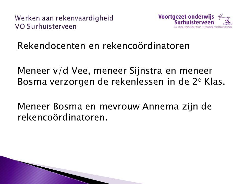 Rekendocenten en rekencoördinatoren Meneer v/d Vee, meneer Sijnstra en meneer Bosma verzorgen de rekenlessen in de 2 e Klas. Meneer Bosma en mevrouw A
