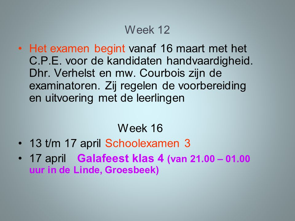 Week 12 Het examen begint vanaf 16 maart met het C.P.E.
