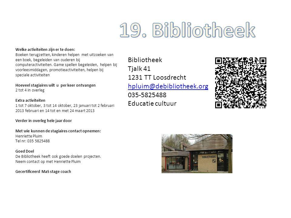 Bibliotheek Tjalk 41 1231 TT Loosdrecht hpluim@debibliotheek.org 035-5825488 Educatie cultuur Welke activiteiten zijn er te doen: Boeken terugzetten,