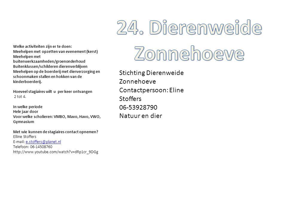 Stichting Dierenweide Zonnehoeve Contactpersoon: Eline Stoffers 06-53928790 Natuur en dier Welke activiteiten zijn er te doen: Meehelpen met opzetten