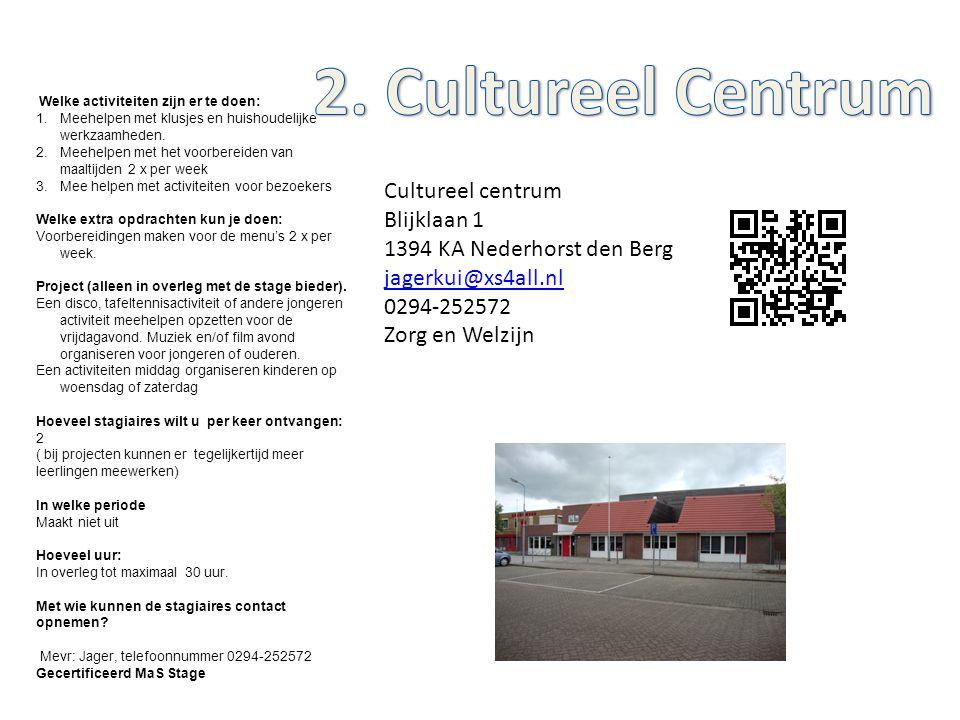 Cultureel centrum Blijklaan 1 1394 KA Nederhorst den Berg jagerkui@xs4all.nl 0294-252572 Zorg en Welzijn Welke activiteiten zijn er te doen: 1.Meehelp