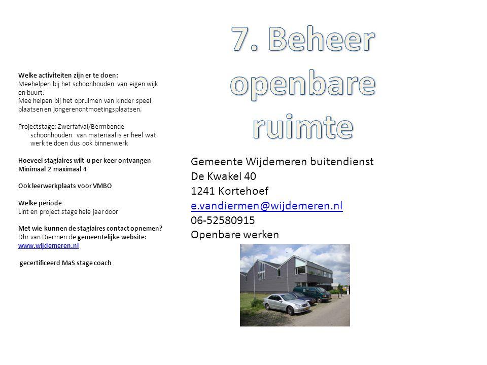 Gemeente Wijdemeren buitendienst De Kwakel 40 1241 Kortehoef e.vandiermen@wijdemeren.nl 06-52580915 Openbare werken Welke activiteiten zijn er te doen