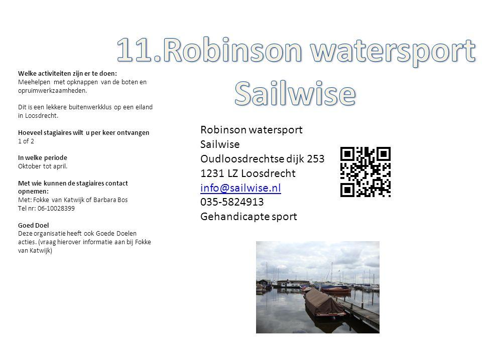 Robinson watersport Sailwise Oudloosdrechtse dijk 253 1231 LZ Loosdrecht info@sailwise.nl 035-5824913 Gehandicapte sport Welke activiteiten zijn er te