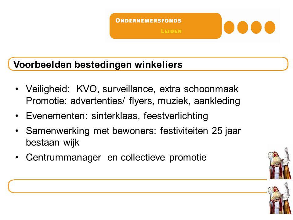 Veiligheid: KVO, surveillance, extra schoonmaak Promotie: advertenties/ flyers, muziek, aankleding Evenementen: sinterklaas, feestverlichting Samenwer