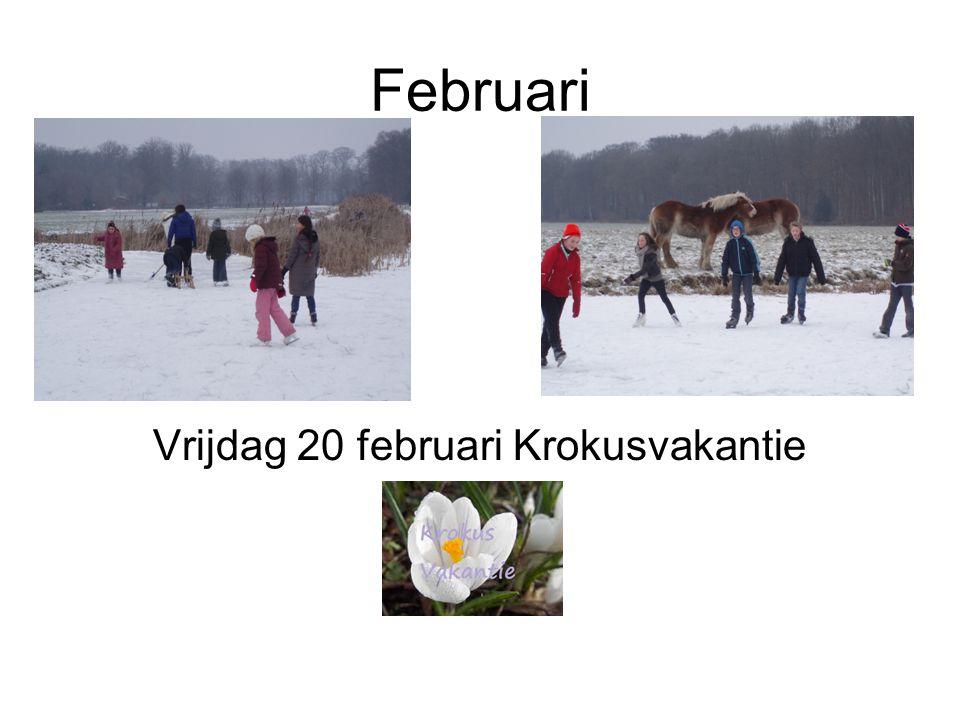 Februari Vrijdag 20 februari Krokusvakantie