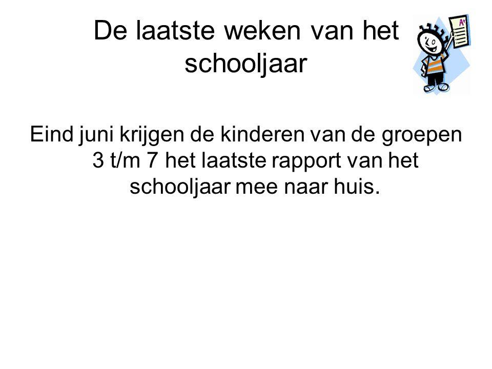 De laatste weken van het schooljaar Eind juni krijgen de kinderen van de groepen 3 t/m 7 het laatste rapport van het schooljaar mee naar huis.