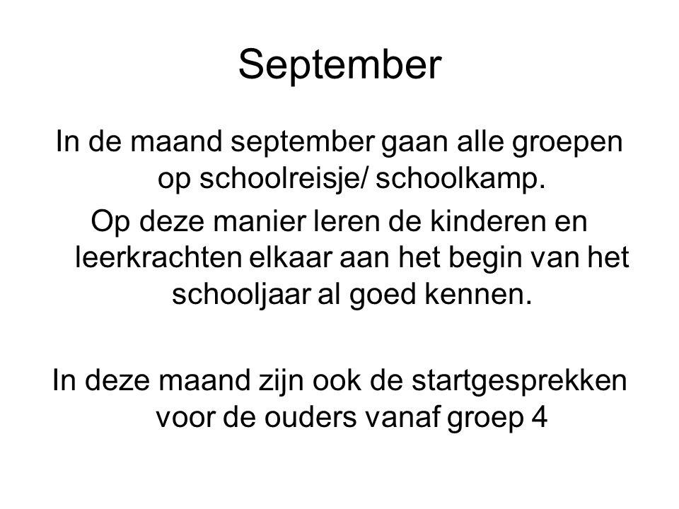 September In de maand september gaan alle groepen op schoolreisje/ schoolkamp. Op deze manier leren de kinderen en leerkrachten elkaar aan het begin v