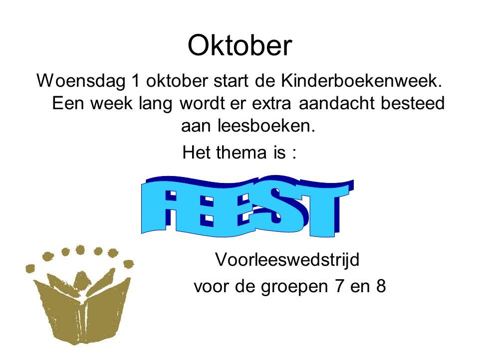 Oktober Woensdag 1 oktober start de Kinderboekenweek. Een week lang wordt er extra aandacht besteed aan leesboeken. Het thema is : Voorleeswedstrijd v