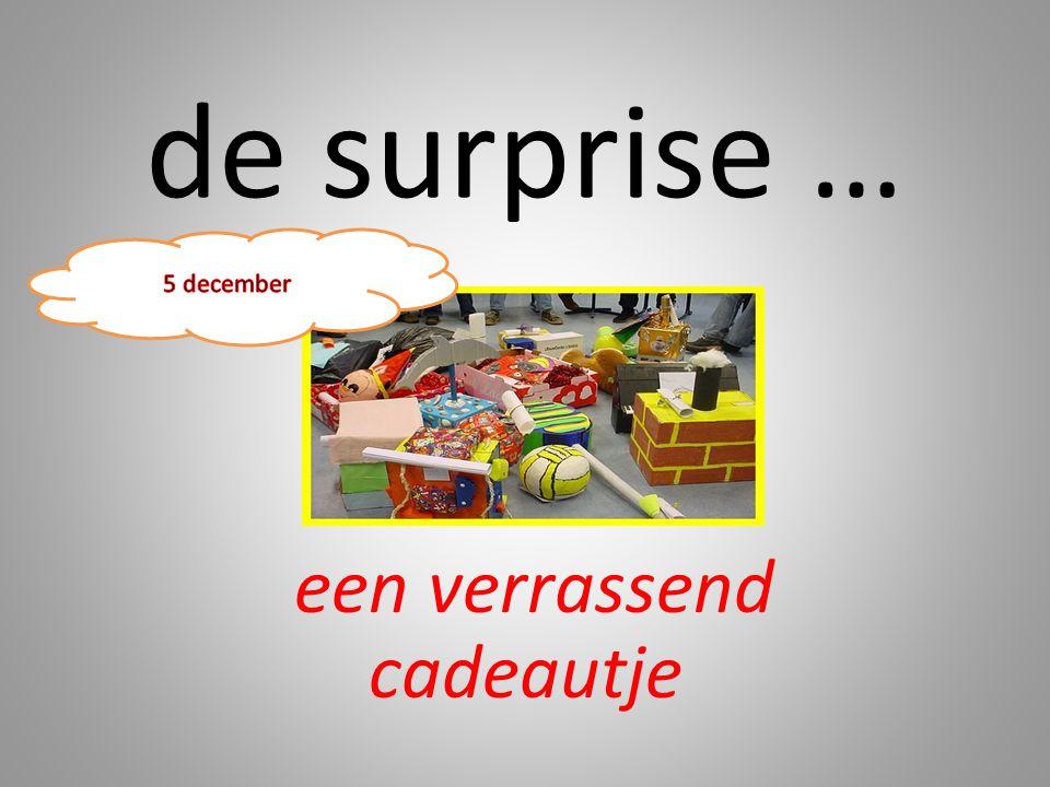 de surprise … een verrassend cadeautje