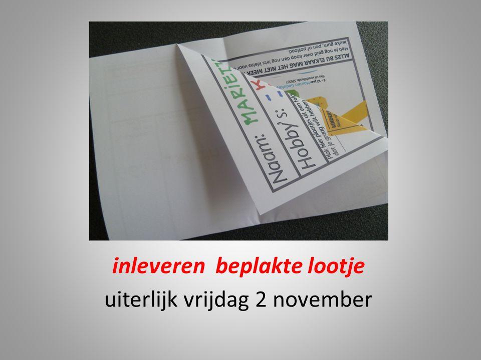 inleveren beplakte lootje uiterlijk vrijdag 2 november