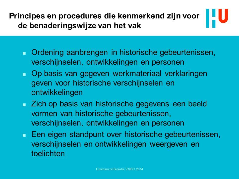 Principes en procedures die kenmerkend zijn voor de benaderingswijze van het vak n Ordening aanbrengen in historische gebeurtenissen, verschijnselen,