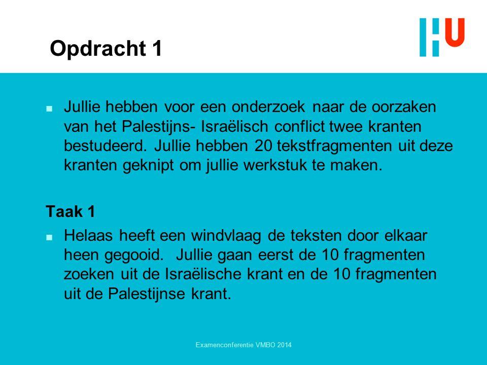Opdracht 1 n Jullie hebben voor een onderzoek naar de oorzaken van het Palestijns- Israëlisch conflict twee kranten bestudeerd. Jullie hebben 20 tekst