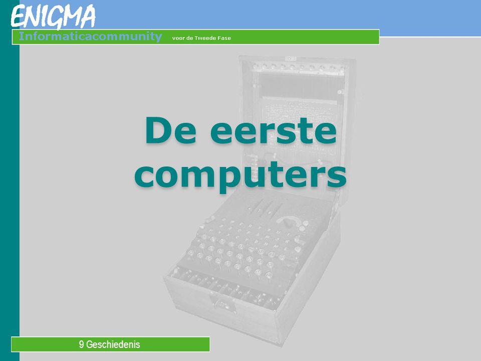 9 Geschiedenis De eerste computers