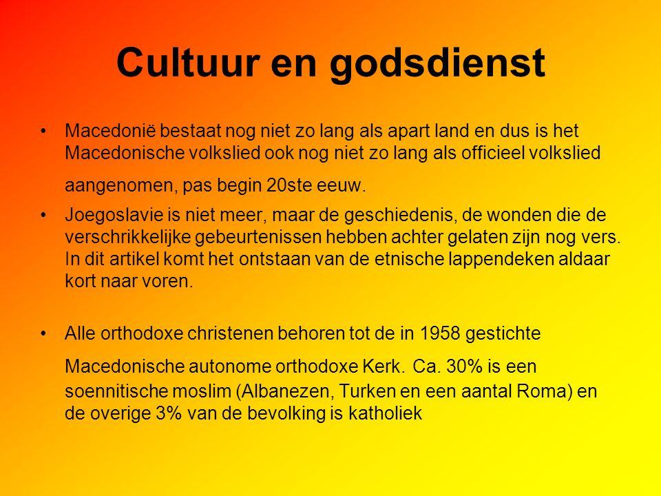 Cultuur en godsdienst Macedonië bestaat nog niet zo lang als apart land en dus is het Macedonische volkslied ook nog niet zo lang als officieel volksl