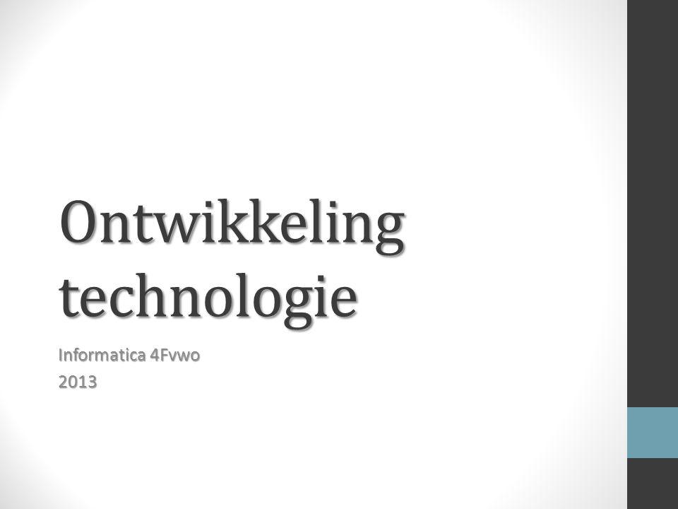 Ontwikkeling technologie Informatica 4Fvwo 2013