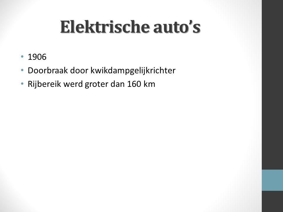 Elektrische auto's 1906 Doorbraak door kwikdampgelijkrichter Rijbereik werd groter dan 160 km