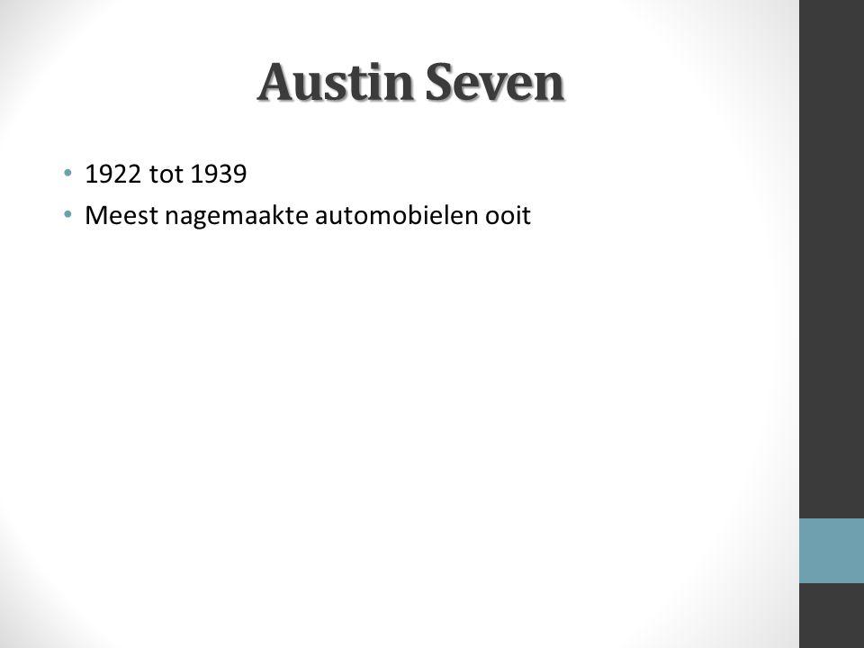 Austin Seven 1922 tot 1939 Meest nagemaakte automobielen ooit