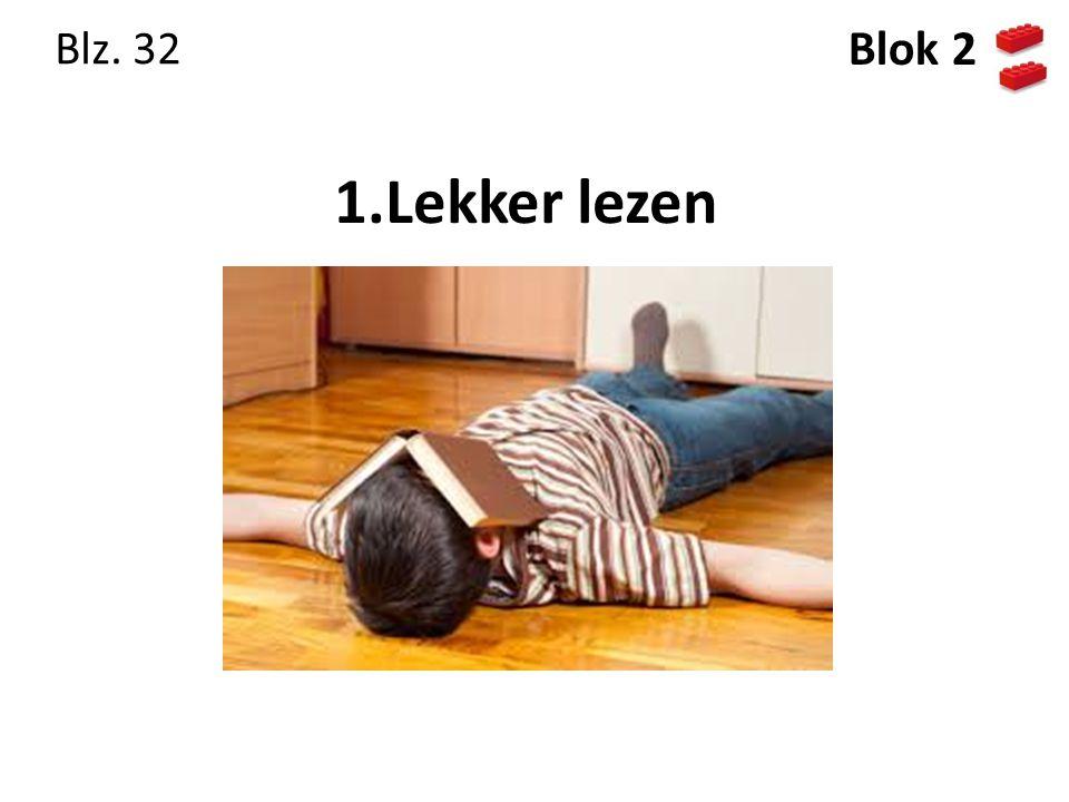 1.Lekker lezen Blz. 32 Blok 2