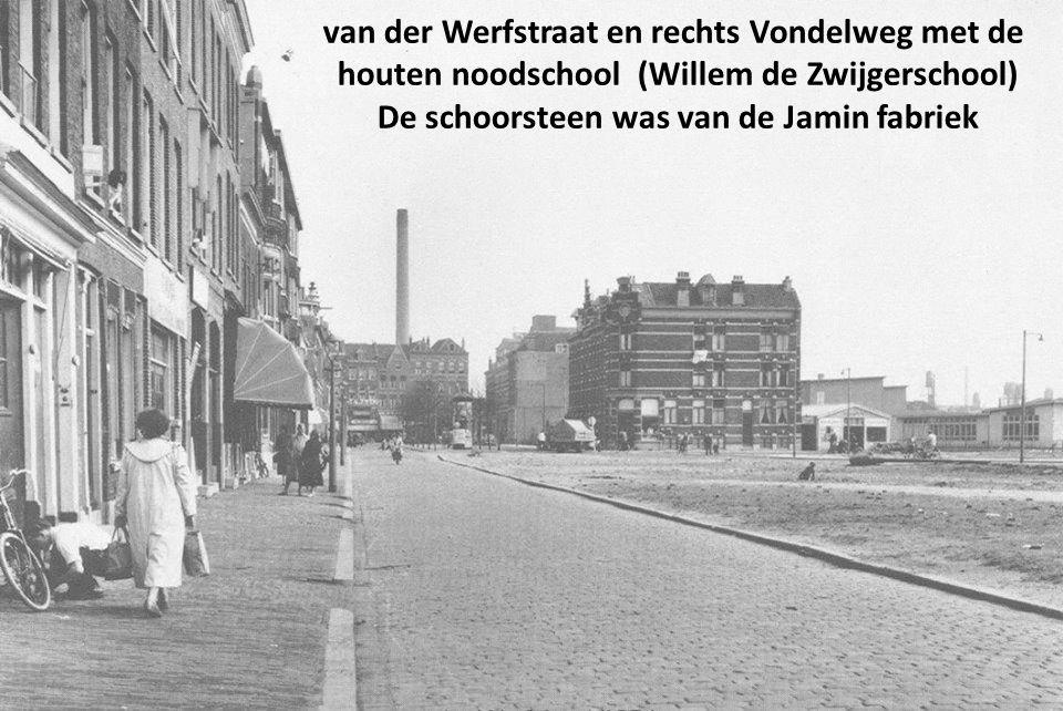 van der Werfstraat en rechts Vondelweg met de houten noodschool (Willem de Zwijgerschool) De schoorsteen was van de Jamin fabriek