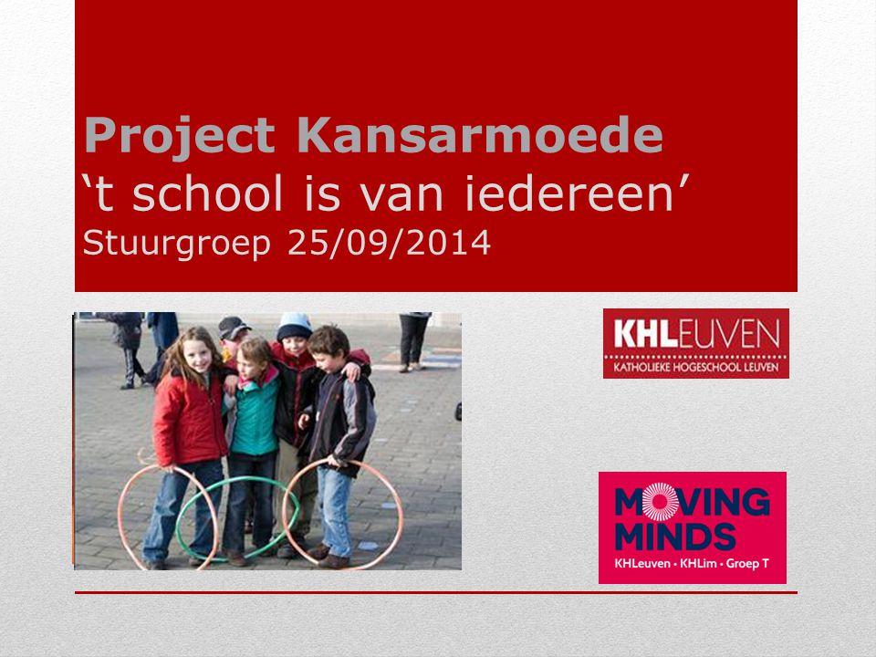 Project Kansarmoede 't school is van iedereen' Stuurgroep 25/09/2014