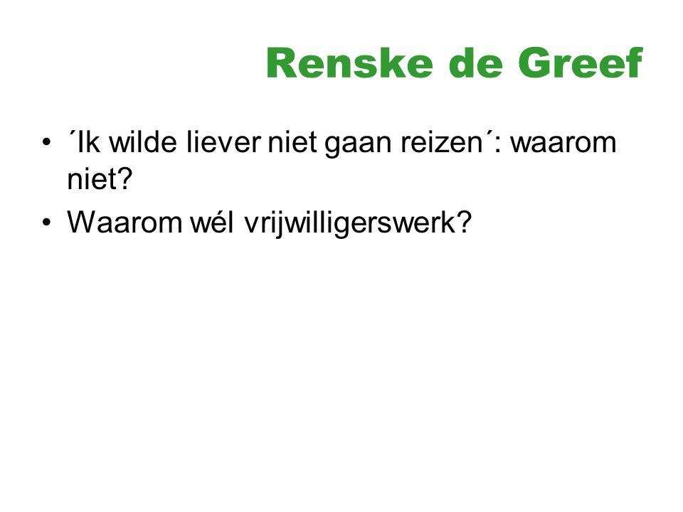 Renske de Greef ´Ik wilde liever niet gaan reizen´: waarom niet Waarom wél vrijwilligerswerk