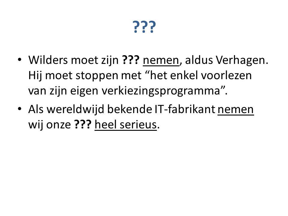 . Wilders moet zijn . nemen, aldus Verhagen.