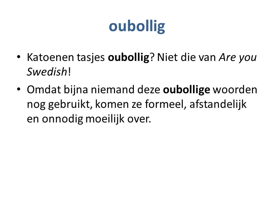 oubollig Katoenen tasjes oubollig. Niet die van Are you Swedish.