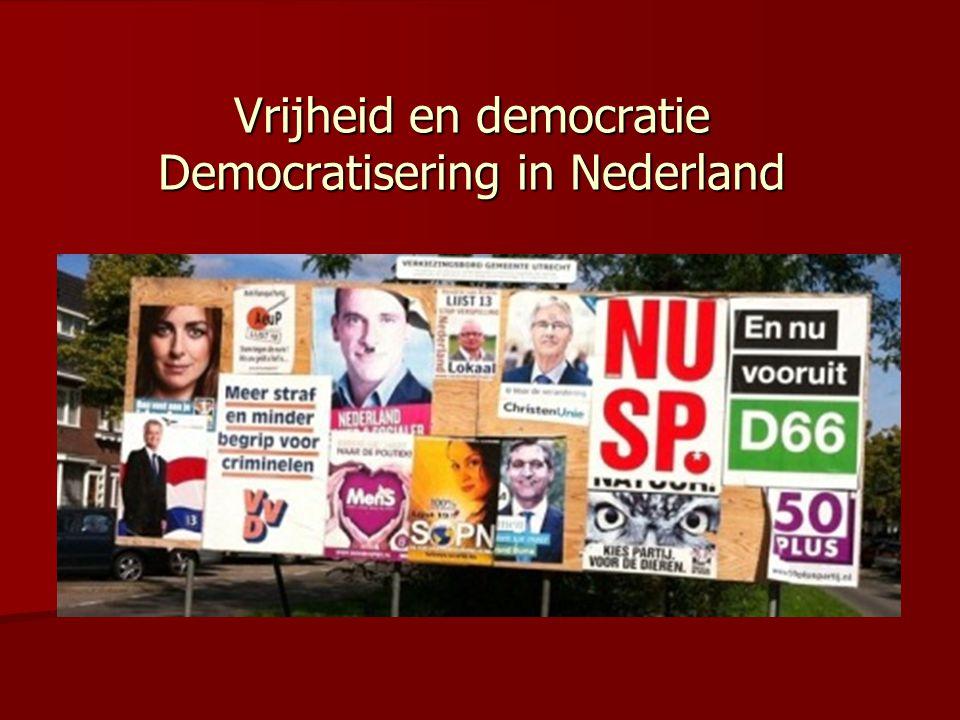 Vrijheid en democratie Democratisering in Nederland