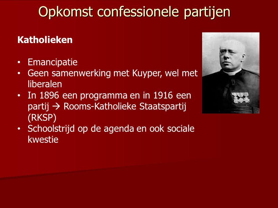 Opkomst confessionele partijen Katholieken Emancipatie Geen samenwerking met Kuyper, wel met liberalen In 1896 een programma en in 1916 een partij  R