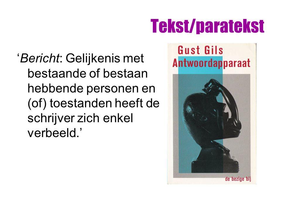 Tekst/paratekst 'Bericht: Gelijkenis met bestaande of bestaan hebbende personen en (of) toestanden heeft de schrijver zich enkel verbeeld.'