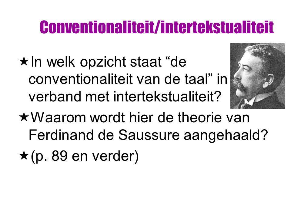Conventionaliteit/intertekstualiteit  In welk opzicht staat de conventionaliteit van de taal in verband met intertekstualiteit.