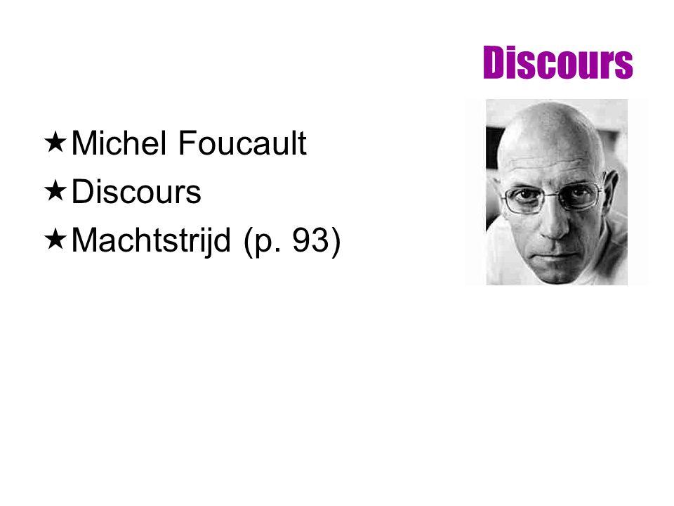 Discours  Michel Foucault  Discours  Machtstrijd (p. 93)