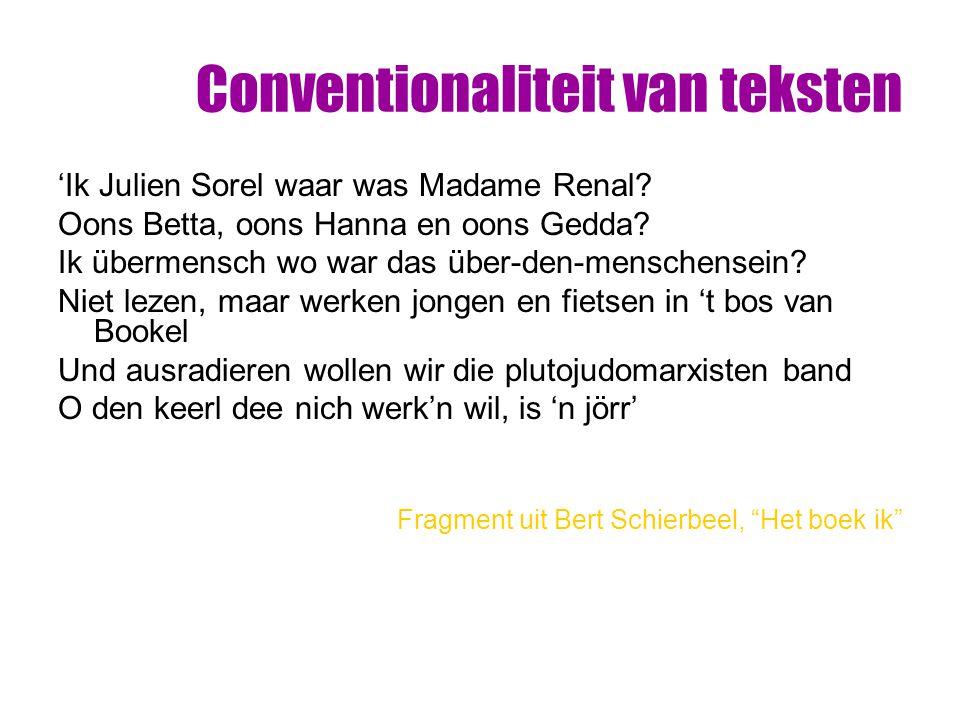 Conventionaliteit van teksten 'Ik Julien Sorel waar was Madame Renal? Oons Betta, oons Hanna en oons Gedda? Ik übermensch wo war das über-den-menschen