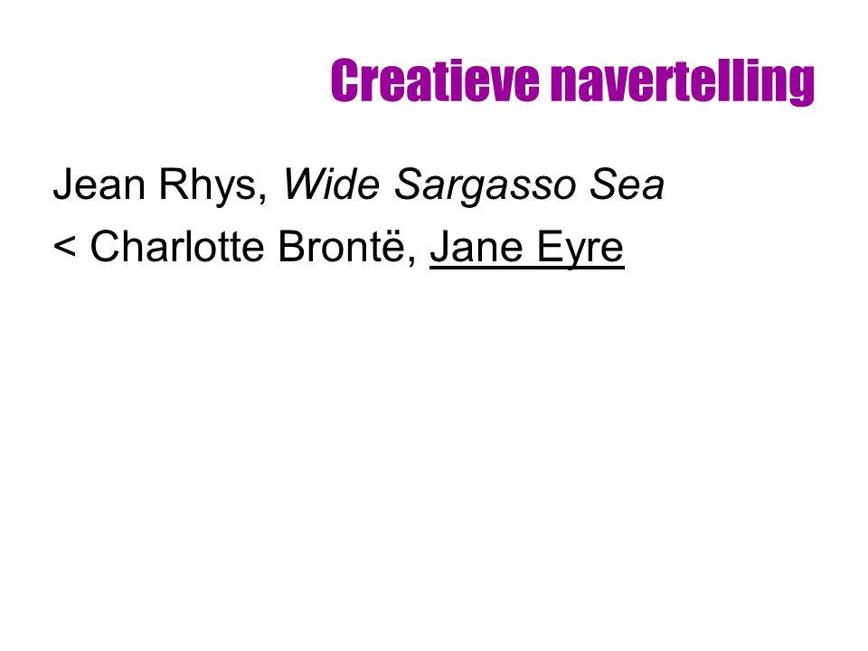 Creatieve navertelling Jean Rhys, Wide Sargasso Sea < Charlotte Brontë, Jane Eyre