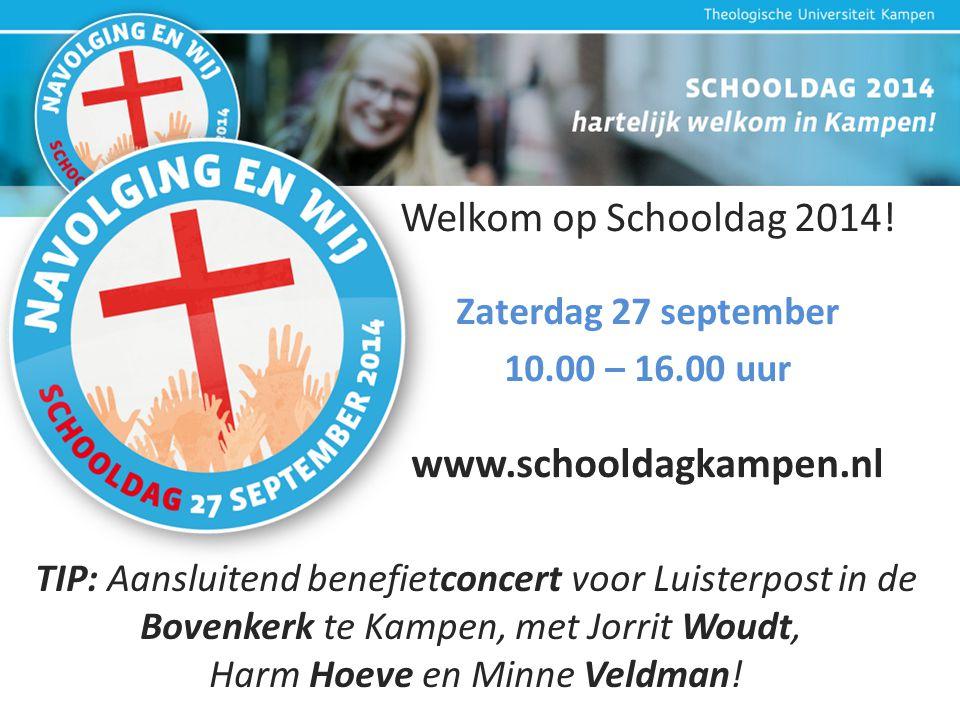 Welkom op Schooldag 2014! Zaterdag 27 september 10.00 – 16.00 uur www.schooldagkampen.nl TIP: Aansluitend benefietconcert voor Luisterpost in de Boven