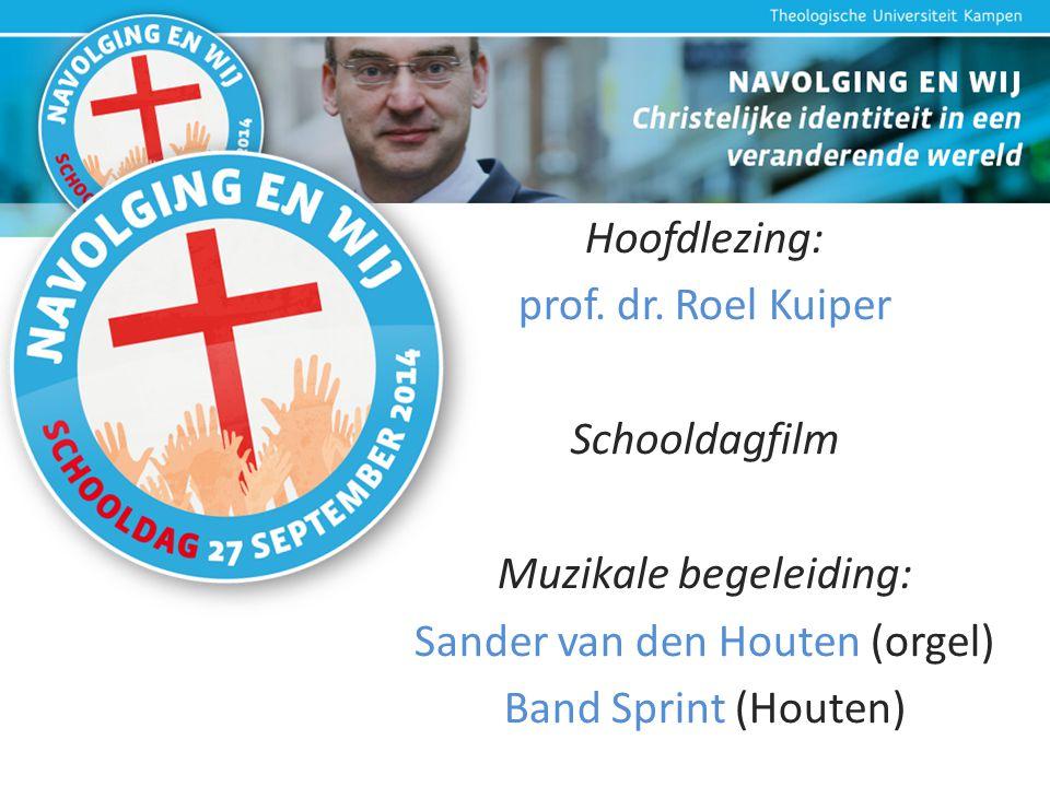 Hoofdlezing: prof. dr. Roel Kuiper Schooldagfilm Muzikale begeleiding: Sander van den Houten (orgel) Band Sprint (Houten)