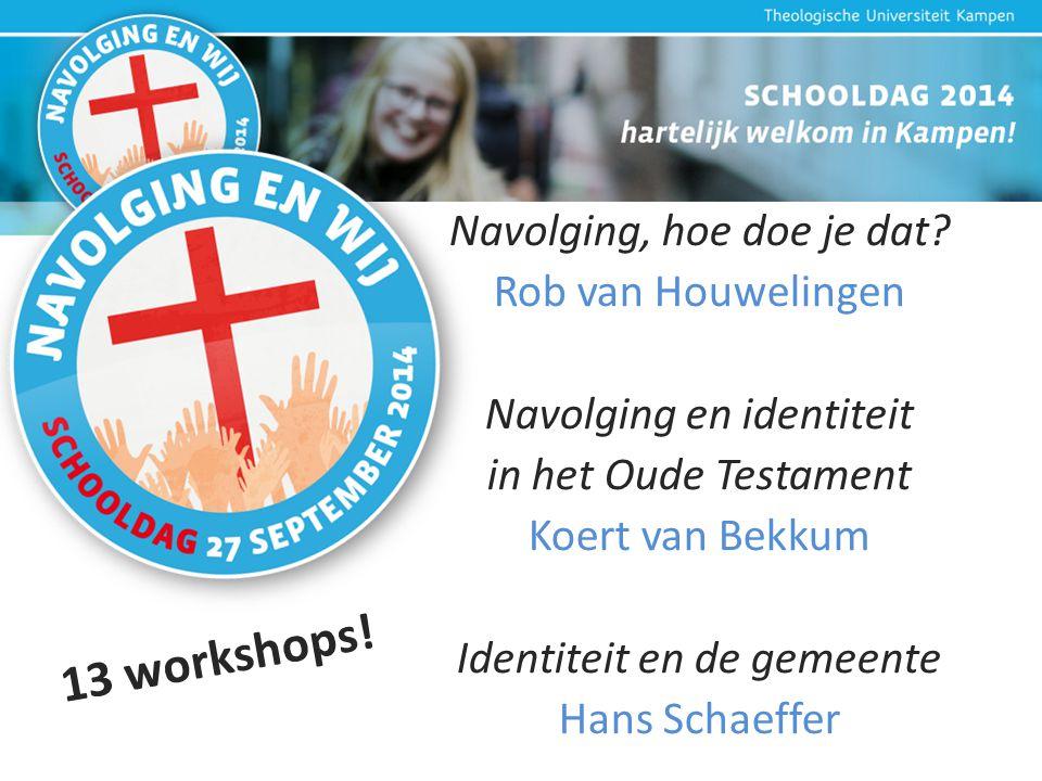 Navolging, hoe doe je dat? Rob van Houwelingen Navolging en identiteit in het Oude Testament Koert van Bekkum Identiteit en de gemeente Hans Schaeffer