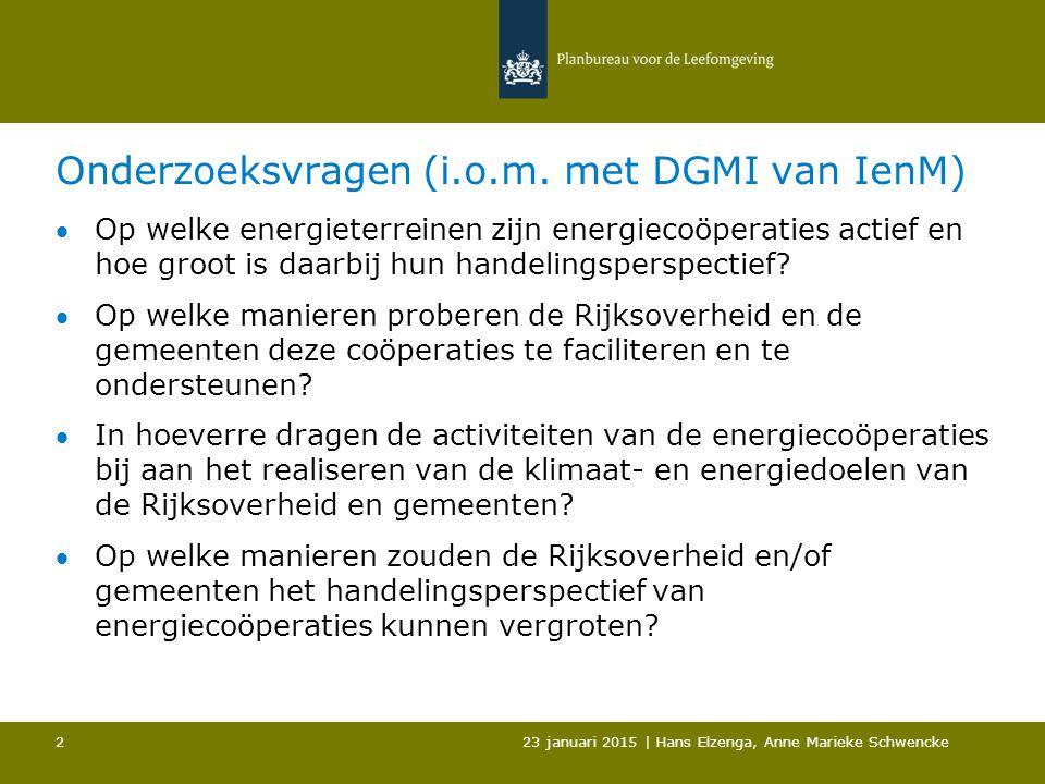 Onderzoeksvragen (i.o.m. met DGMI van IenM) Op welke energieterreinen zijn energiecoöperaties actief en hoe groot is daarbij hun handelingsperspectie