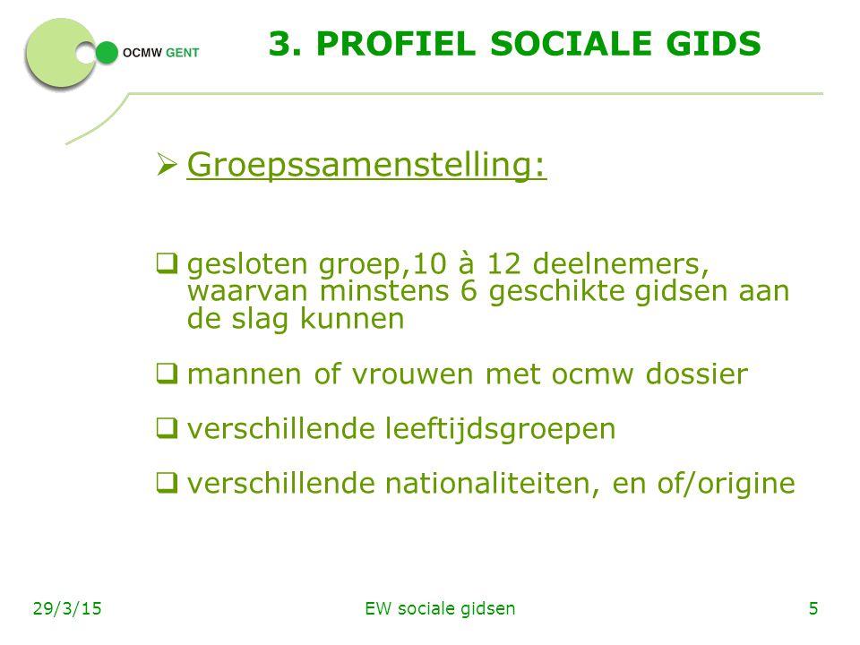EW sociale gidsen1629/3/15  Tweede fase  ondersteuning bij administratieve en dagdagelijkse taken (hulp bij post, bijhouden administratie, zoeken woning,…)