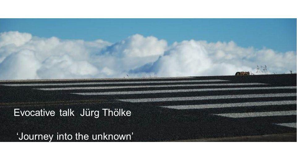 Evocative talk Jürg Thölke 'Journey into the unknown'