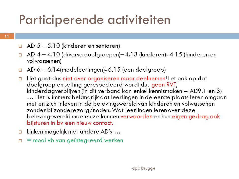 Participerende activiteiten  AD 5 – 5.10 (kinderen en senioren)  AD 4 – 4.10 (diverse doelgroepen)– 4.13 (kinderen)- 4.15 (kinderen en volwassenen)