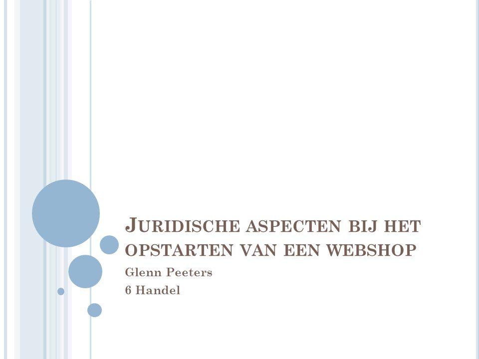J URIDISCHE ASPECTEN BIJ HET OPSTARTEN VAN EEN WEBSHOP Glenn Peeters 6 Handel