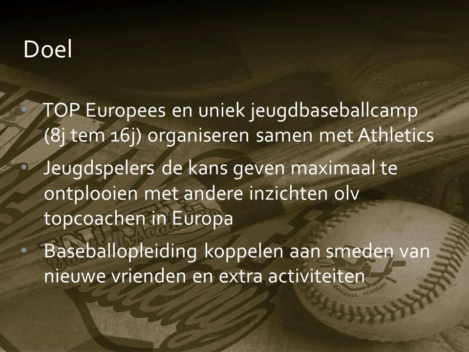 Athletics http://www.athleticsbaseball.at/ België  Attnang-Puchheim = 928 km Ervaring in organisatie van grote tornooien/kampen TOP accommodatie TOP ligging  Attersee Communicatiesterk
